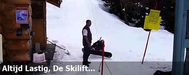 Altijd Lastig, De Skilift!