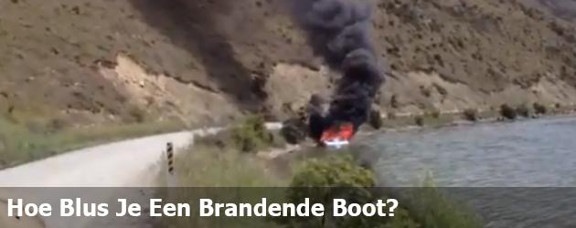 Hoe Blus Je Een Brandende Boot?
