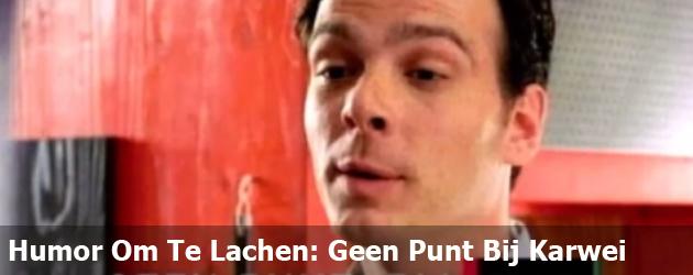 Humor Om Te Lachen: Geen Punt Bij Karwei