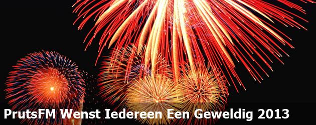 PrutsFM Wenst Iedereen Een Geweldig 2013