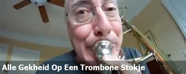Alle Gekheid Op Een Trombone Stokje