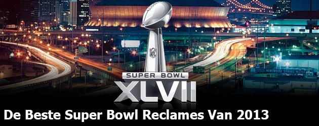 De Beste Super Bowl Reclames Van 2013