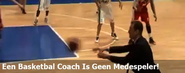 Een Basketbal Coach Is Geen Medespeler!