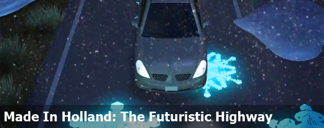 Made In Holland: The Futuristic Highway