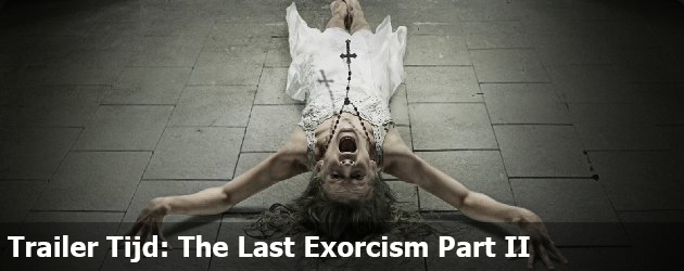 Trailer Tijd: The Last Exorcism Part II