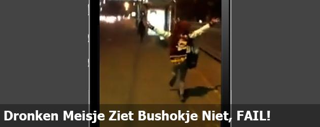 Dronken Meisje Ziet Bushokje Niet, FAIL!