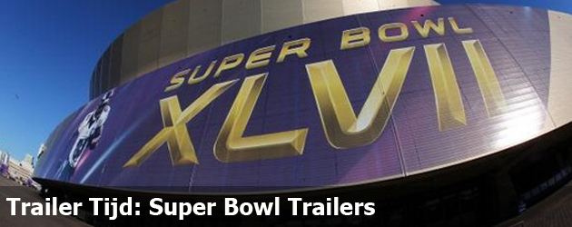 Trailer Tijd: Super Bowl Trailers