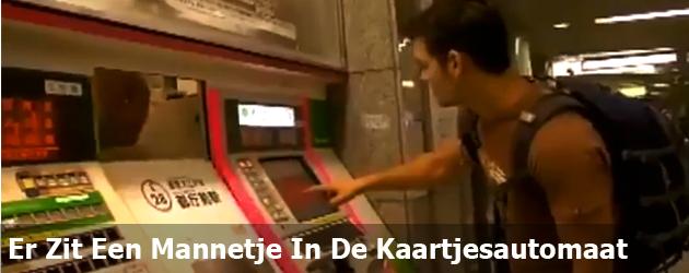 Er Zit Een Mannetje In De Kaartjesautomaat
