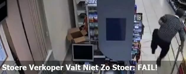 Stoere Verkoper Valt Niet Zo Stoer: FAIL!