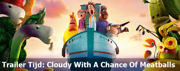 Trailer Tijd: Cloudy With A Chance Of Meatballs