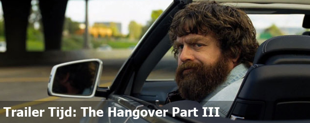 Trailer Tijd: The Hangover Part III