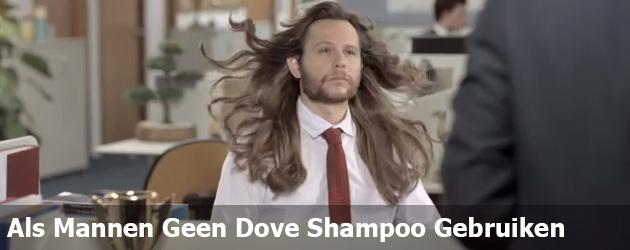 Als Mannen Geen Dove Shampoo Gebruiken