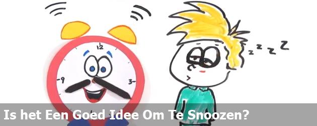 Is het Een Goed Idee Om Te Snoozen?