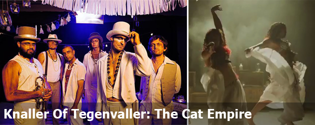 Knaller Of Tegenvaller: The Cat Empire