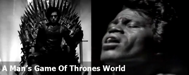 A Man's Game Of Thrones World