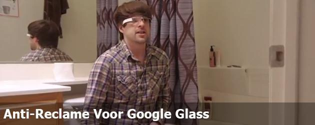 Anti-Reclame Voor Google Glass