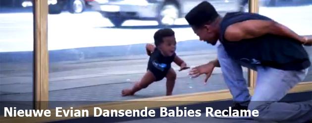 Nieuwe Evian Dansende Babies Reclame