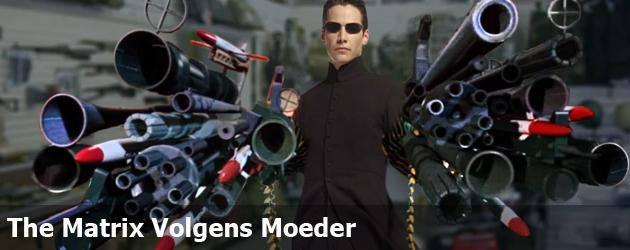 The Matrix Volgens Moeder