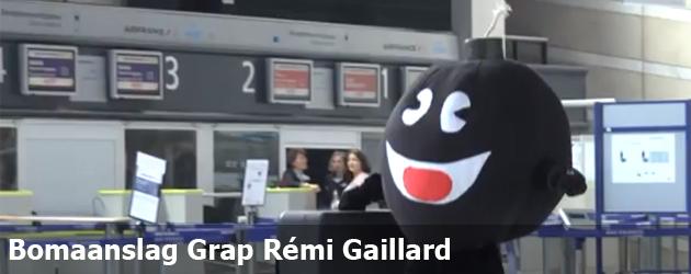 Bomaanslag Grap Rémi Gaillard