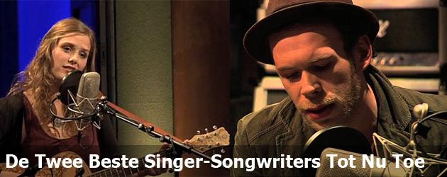 De Twee Beste Singer-Songwriters Tot Nu Toe