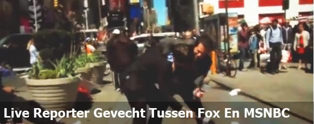 Live Reporter Gevecht Tussen Fox En MSNBC