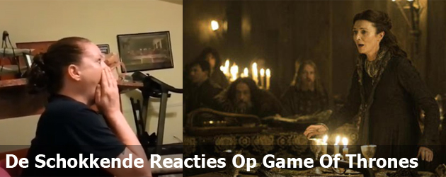 De Schokkende Reacties Op Game Of Thrones