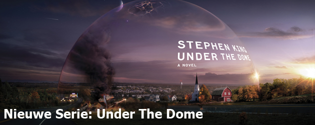 Nieuwe Serie: Under The Dome