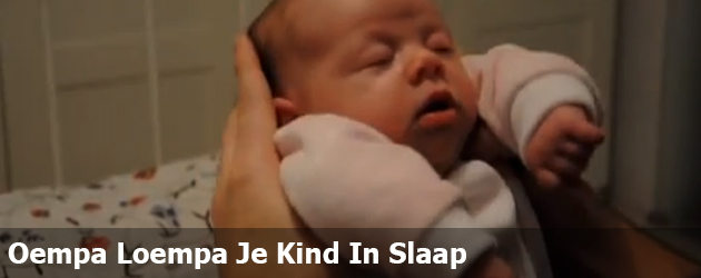 Oempa Loempa Je Kind In Slaap