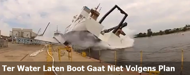Ter Water Laten Boot Gaat Niet Volgens Plan