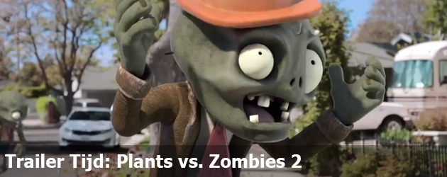 Trailer Tijd: Plants vs. Zombies 2