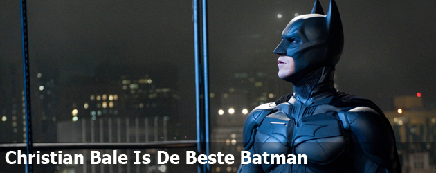 Christian Bale Is De Beste Batman
