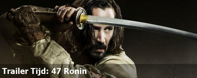 Trailer Tijd: 47 Ronin