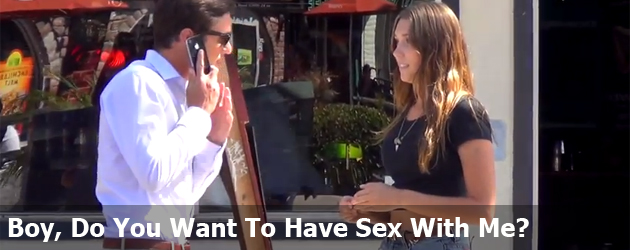 Boy, Do You Want To Have Sex With Me?