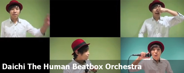 Daichi The Human Beatbox Orchestra