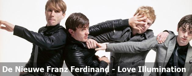 De Nieuwe Franz Ferdinand - Love Illumination