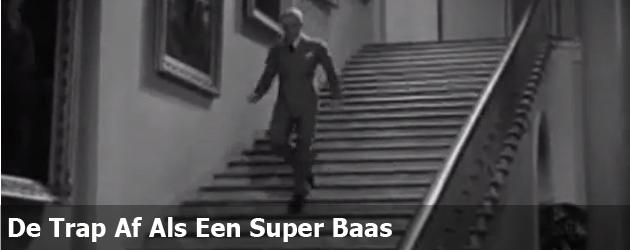 De Trap Af Als Een Super Baas