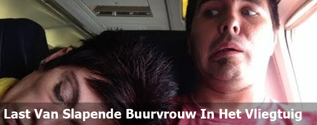 Last Van Slapende Buurvrouw In Het Vliegtuig