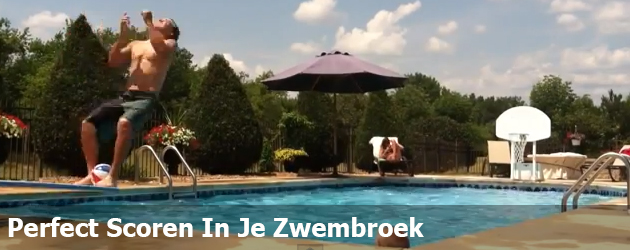 Perfect Scoren In Je Zwembroek