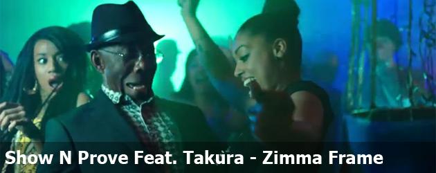 Show N Prove Feat. Takura - Zimma Frame