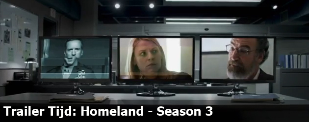 Trailer Tijd: Homeland - Season 3
