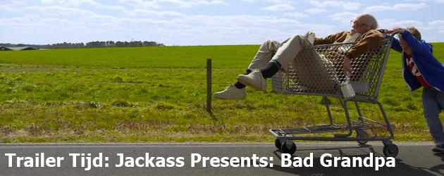 Trailer Tijd: Jackass Presents: Bad Grandpa