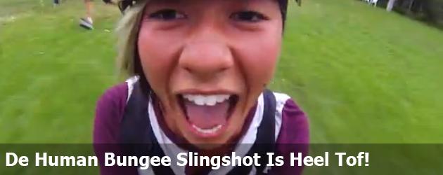 De Human Bungee Slingshot Is Heel Tof!