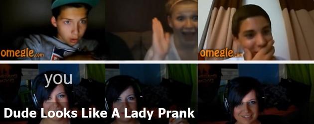 Dude Looks Like A Lady Prank