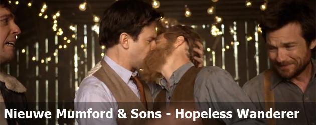 Nieuwe Mumford & Sons - Hopeless Wanderer