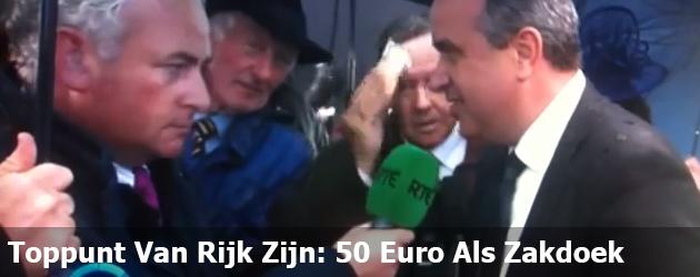 Toppunt Van Rijk Zijn: 50 Euro Als Zakdoek