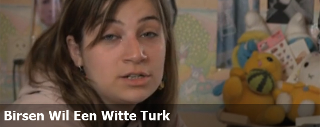 Birsen Wil Een Witte Turk