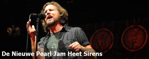 De Nieuwe Pearl Jam Heet Sirens