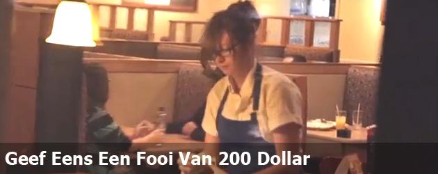 Geef Eens Een Fooi Van 200 Dollar