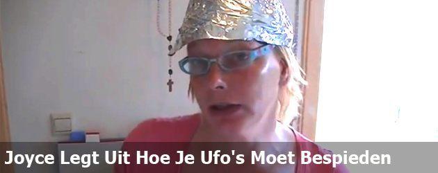 Joyce Legt Uit Hoe Je Ufo's Moet Bespieden