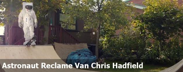 Astronaut Reclame Van Chris Hadfield